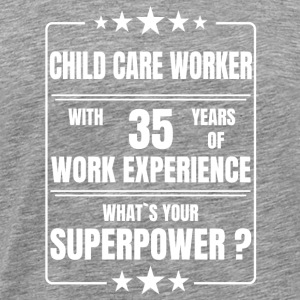 CHILD CAREWORKER 35 YEARS OF WORK EXPERIENCE - Men's Premium T-Shirt