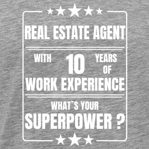 REAL ESTATE AGENT 10 YEARS OF WORK EXPERIENCE - Men's Premium T-Shirt