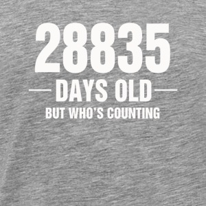28835 Days Old Maar wie is het tellen - Mannen Premium T-shirt