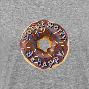 Doughnut worry. Be happy - Men's Premium T-Shirt