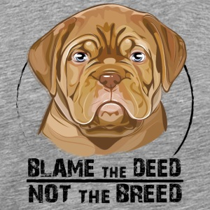 BORDEAUX DOGGE blame the deed - Männer Premium T-Shirt