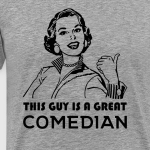 Comedian. Gifts for Comedians - Men's Premium T-Shirt