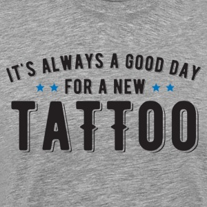 God dag for en ny tatovering - Herre premium T-shirt