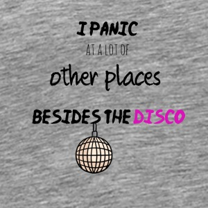 I panic at a lot of other places - Men's Premium T-Shirt