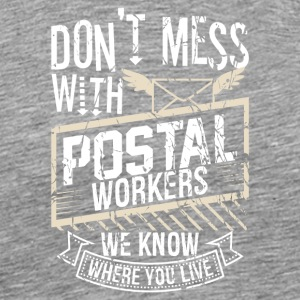 Dont mess with postal worker - Men's Premium T-Shirt