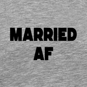 We are Fuckin Married! Marriage! Bride! groom - Men's Premium T-Shirt