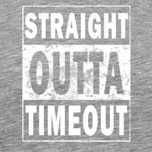 Straight outta time-out! - Mannen Premium T-shirt