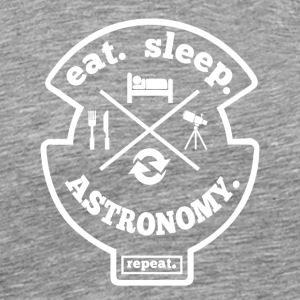 Eat Sleep Astronomy Repeat Hobby Shirt - Männer Premium T-Shirt