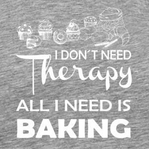 Baking Therapy Gift Cake Pie Muffin Bread - Men's Premium T-Shirt