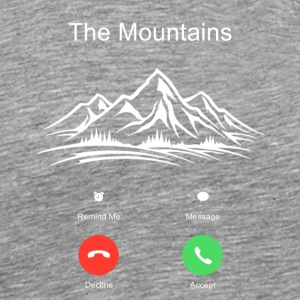 Mountains call gift mobile phone alps hiking nature - Men's Premium T-Shirt