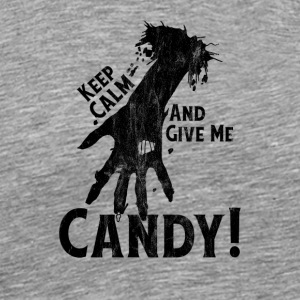 KEEP CALM AND GIVE ME CANDY! - Men's Premium T-Shirt