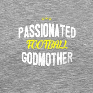 Distressed - PASSIONATED FOOTBALL GODMOTHER - Männer Premium T-Shirt
