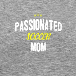 Distressed - Passionated SOCCER MOM - Koszulka męska Premium