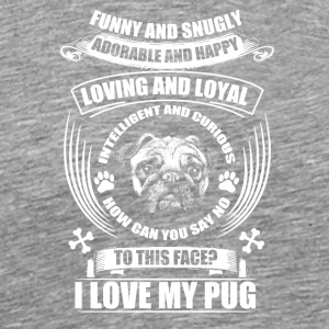 Funny and Snugly Pug - Men's Premium T-Shirt