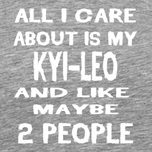 All i care about is my KYI LEO - Männer Premium T-Shirt