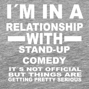 Relationship with STAND UP COMEDY - Men's Premium T-Shirt