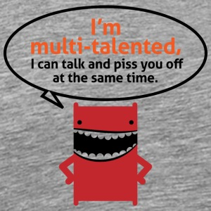 I'm Multi-talented,I Can Piss You Off While I Talk - Men's Premium T-Shirt