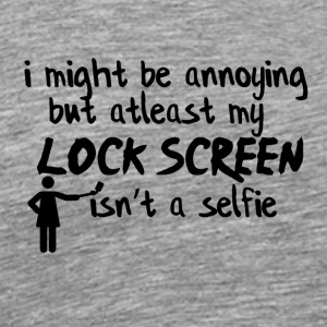 Lock screen is not with a SELFlE - Männer Premium T-Shirt