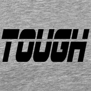 tough - Men's Premium T-Shirt