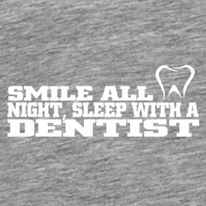 smile all night sleep with a dentist - Men's Premium T-Shirt