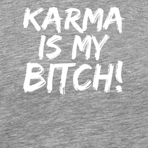 Karma is mijn Bitch - Mannen Premium T-shirt