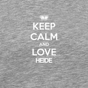 Keep Calm and love HEIDE - Men's Premium T-Shirt