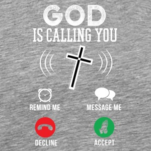 God calls - Men's Premium T-Shirt