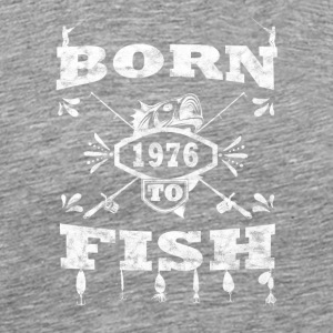 Born to fish vinkel sportsfiske 1976 - Premium T-skjorte for menn