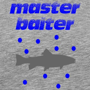 master baiter fisher man - Men's Premium T-Shirt