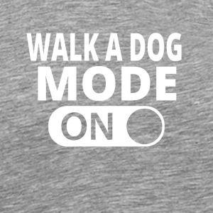 MODE ON TO WALK A DOG - Men's Premium T-Shirt