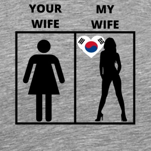 South Korea gift my your wife - Men's Premium T-Shirt