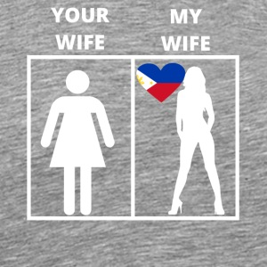 Philippines gift my wife your wife - Men's Premium T-Shirt