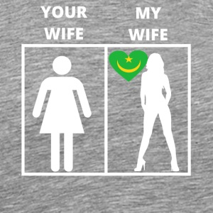 Mauritania gift my wife your wife - Men's Premium T-Shirt
