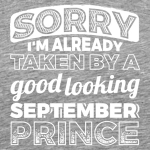 Sorry Already Taken By September Prince Shirt - Men's Premium T-Shirt