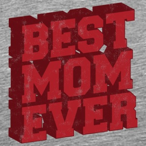 Mother / Daughter / Son: Best Mom Ever - Men's Premium T-Shirt