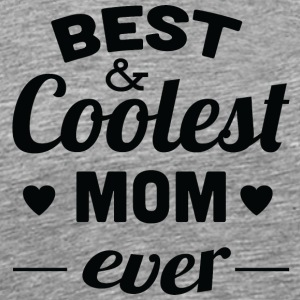 best and coolest mom ever black - Men's Premium T-Shirt
