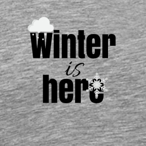 Winter is here - Männer Premium T-Shirt