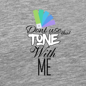 Chill your tone with me - Men's Premium T-Shirt