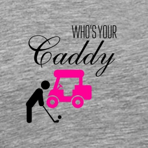 Who is your daddy now - Männer Premium T-Shirt