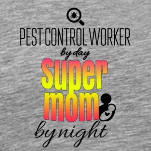 Pest control worker by day and super mom by night - Men's Premium T-Shirt