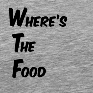 Where's the food - Men's Premium T-Shirt