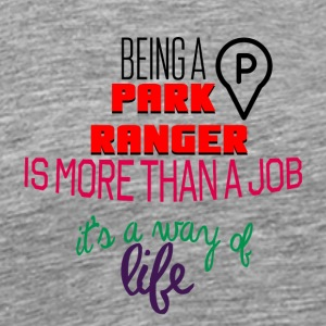 Being a park ranger is more than a job - Männer Premium T-Shirt