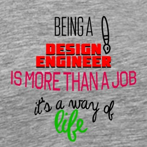 Being a design engineer is more than a job - Men's Premium T-Shirt