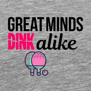 Great minds dink alike - Men's Premium T-Shirt