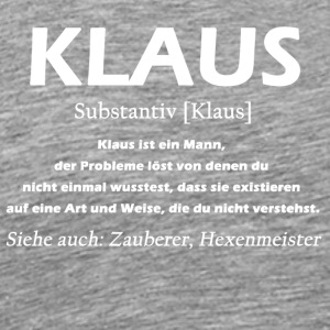 Klaus - Klaus Definition - Männer Premium T-Shirt