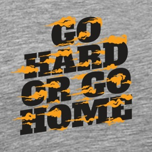 Basketball Go Hard or Go Home. Claims. Funny - Men's Premium T-Shirt