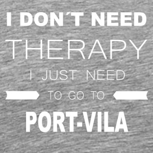i dont need therapy i just need to go to PORT VI - Men's Premium T-Shirt
