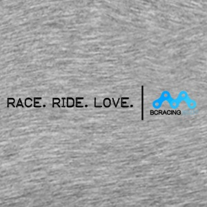Race. Ride. Love. BCRacing - Men's Premium T-Shirt