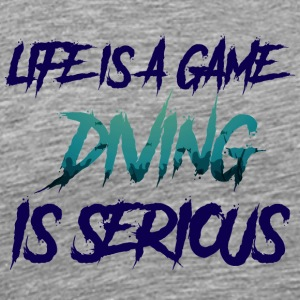 Taucher / Tauchsport: Life Is A Game. Diving Is - Männer Premium T-Shirt
