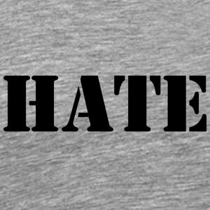 HATE - Men's Premium T-Shirt